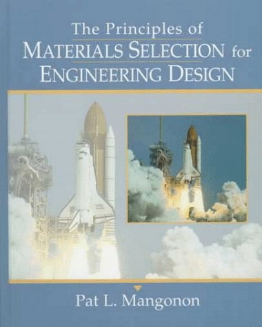 Principles of Materials Selection for Engineering Design  1st 1999 edition cover