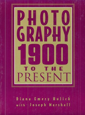 Photography 1900 to the Present  1998 9780132540957 Front Cover
