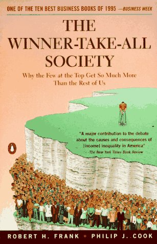 Winner-Take-All Society Why the Few at the Top Get So Much More Than the Rest of Us N/A 9780140259957 Front Cover