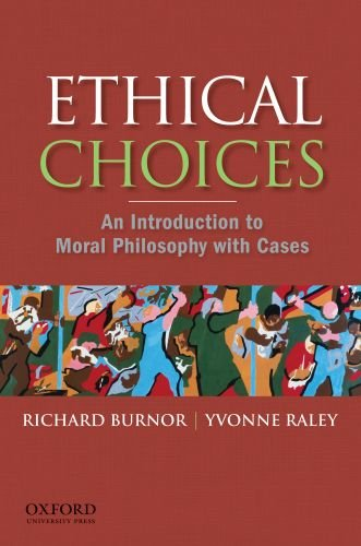 Ethical Choices An Introduction to Moral Philosophy with Cases  2011 edition cover