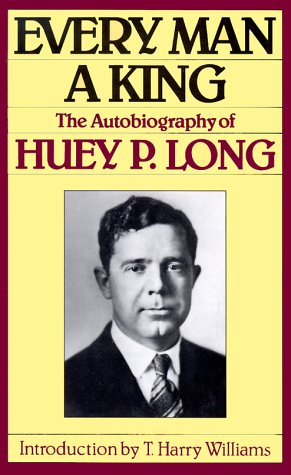 Every Man a King The Autobiography of Huey P. Long Reprint edition cover