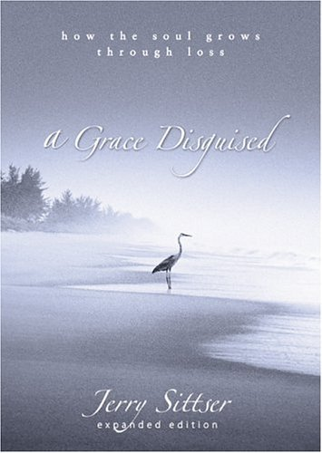 Grace Disguised How the Soul Grows Through Loss  2005 edition cover