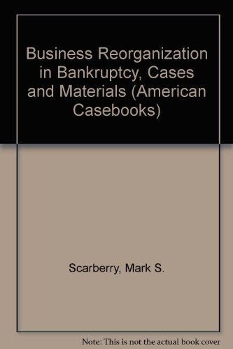 Business Reorganizations in Bankruptcy, Cases and Materials 1st 1996 9780314065957 Front Cover