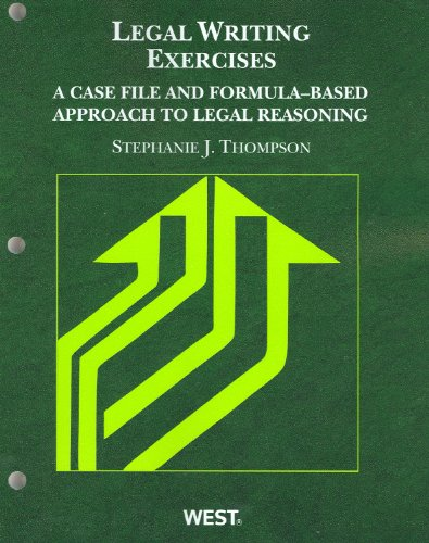 Thompson's Legal Writing Exercises A Case File and Formula-Based Approach to Legal Reasoning  2010 edition cover