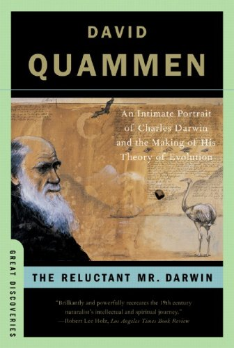Reluctant Mr. Darwin An Intimate Portrait of Charles Darwin and the Making of His Theory of Evolution  2007 edition cover
