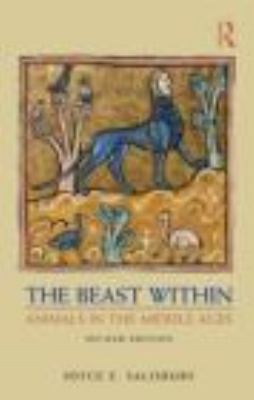 Beast Within Animals in the Middle Ages 2nd 2011 (Revised) edition cover