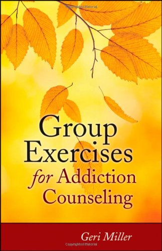 Group Exercises for Addiction Counseling   2012 edition cover