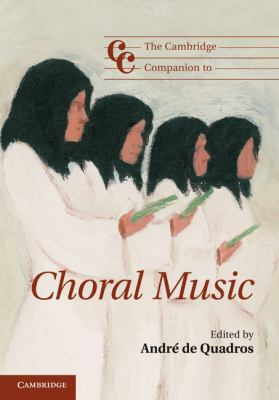 Cambridge Companion to Choral Music   2012 9780521128957 Front Cover