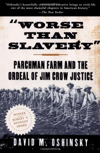 Worse Than Slavery Parchman Farm and the Ordeal of Jim Crow Justice  1997 edition cover