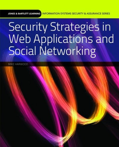 Security Strategies in Web Applications and Social Networking   2011 edition cover