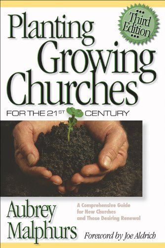 Planting Growing Churches for the 21st Century A Comprehensive Guide for New Churches and Those Desiring Renewal N/A 9780801062957 Front Cover