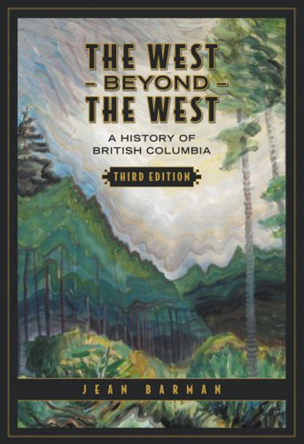 West Beyond the West A History of British Columbia 3rd 2007 (Revised) edition cover
