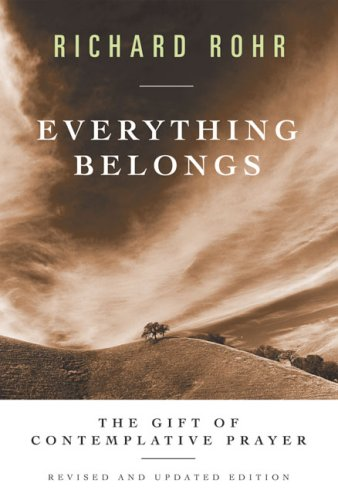 Everything Belongs The Gift of Contemplative Prayer  2003 (Revised) edition cover