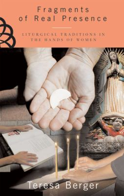 Fragments of Real Presence Liturgical Traditions in the Hands of Women  2005 edition cover