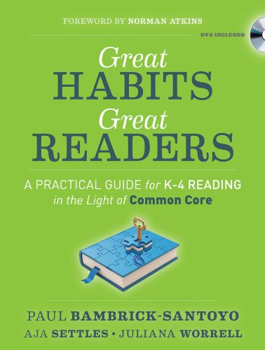 Great Habits, Great Readers A Practical Guide for K-4 Reading in the Light of Common Core  2013 edition cover