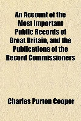 Account of the Most Important Public Records of Great Britain, and the Publications of the Record Commissioners N/A edition cover