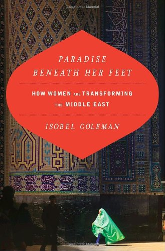 Paradise Beneath Her Feet How Women Are Transforming the Middle East  2010 edition cover