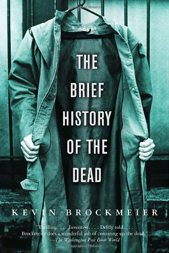 Brief History of the Dead  N/A 9781400095957 Front Cover