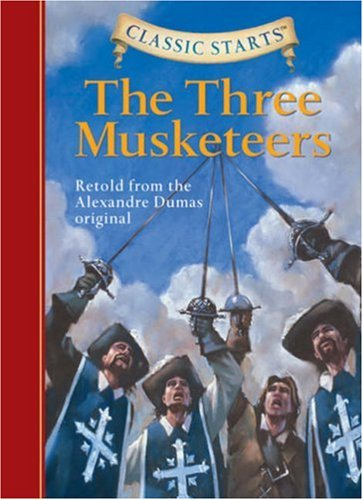 Three Musketeers Retold from the Alexandre Dumas Original  2007 9781402736957 Front Cover