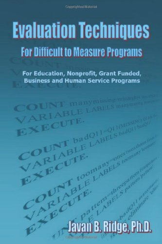 Evaluation Techniques for Difficult to Measure Programs For Education, Nonprofit, Grant Funded, Business and Human Service Programs  2010 edition cover