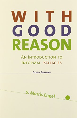 With Good Reason An Introduction to Informal Fallacies 6th 1999 edition cover