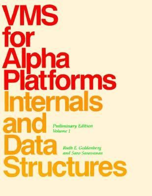 VMS for Alpha Platforms Internals and Data Structures Preliminary Edition N/A 9781555580957 Front Cover