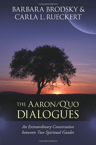 Aaron/Q'uo Dialogues An Extraordinary Conversation Between Two Spiritual Guides  2011 9781556439957 Front Cover