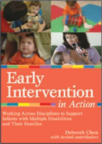 Early Intervention in Action Working Across Disciplines to Support Infants with Multiple Disabilities and Their Famillies  2008 edition cover