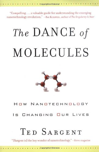 Dance of the Molecules How Nanotechnology Is Changing Our Lives N/A 9781560258957 Front Cover