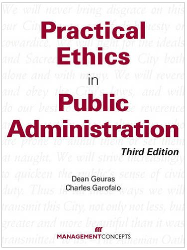 Practical Ethics in Public Administration  3rd 2010 (Revised) edition cover