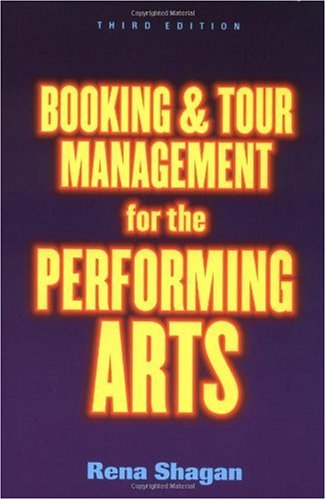Booking and Tour Management for the Performing Arts  3rd 2001 (Revised) edition cover