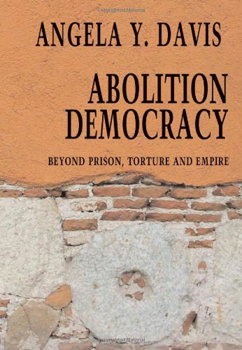 Abolition Democracy Beyond Prison, Torture and Empire  2005 edition cover