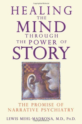 Healing the Mind Through the Power of Story The Promise of Narrative Psychiatry  2010 edition cover