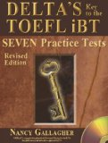 Delta's Key to the TOEFL IBT: Seven Practice Tests for the IBT  2013 9781621670957 Front Cover