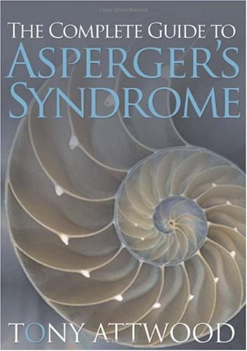 Complete Guide to Asperger's Syndrome   2007 (Guide (Instructor's)) edition cover