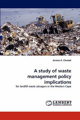 Study of Waste Management Policy Implications  N/A 9783838319957 Front Cover