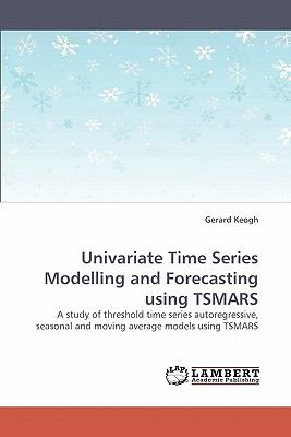 Univariate Time Series Modelling and Forecasting Using Tsmars  N/A 9783838335957 Front Cover