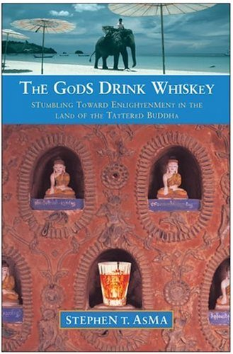 Gods Drink Whiskey Stumbling Toward Enlightenment in the Land of the Tattered Buddha  2005 9780060723958 Front Cover