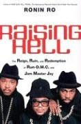 Raising Hell The Reign, Ruin, and Redemption of Run-D. M. C. and Jam Master Jay  2005 9780060781958 Front Cover