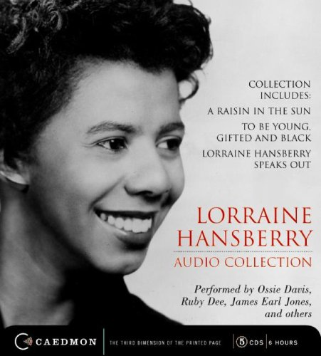 Lorraine Hansberry Audio Collection: Raisin in the Sun, to Be Young, Gifted and Black and Lorraine Hansberry Speaks Out  2009 edition cover