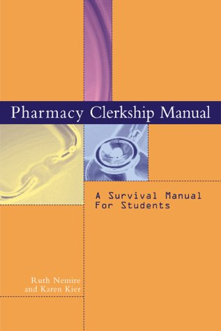Pharmacy Clerkship Manual A Survival Manual for Students  2002 9780071361958 Front Cover