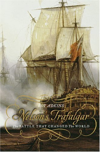 Nelson's Trafalgar The Battle That Changed the World N/A edition cover