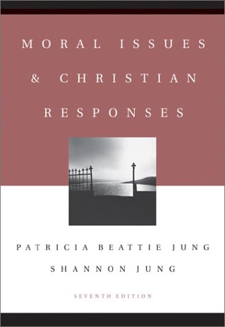 Moral Issues and Christian Responses  7th 2003 (Revised) edition cover