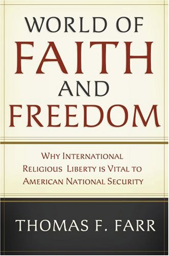 World of Faith and Freedom Why International Religious Liberty Is Vital to American National Security  2009 edition cover