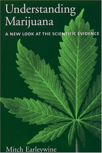 Understanding Marijuana A New Look at the Scientific Evidence  2005 9780195182958 Front Cover