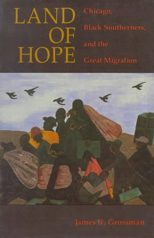 Land of Hope Chicago, Black Southerners, and the Great Migration  1989 edition cover