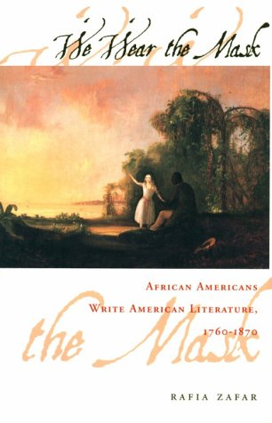 We Wear the Mask African Americans Write American Literature, 1760-1870 N/A edition cover