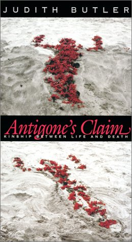 Antigone's Claim Kinship Between Life and Death  2000 edition cover