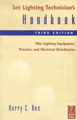 Set Lighting Technician's Handbook Film Lighting Equipment, Practice, and Electrical Distribution 3rd 2003 (Revised) edition cover