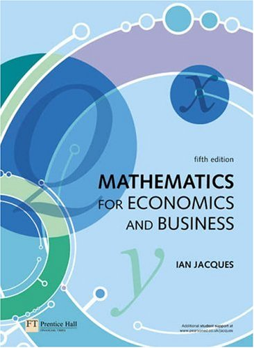 Mathematics for Economics and Business  5th 2006 (Revised) 9780273701958 Front Cover